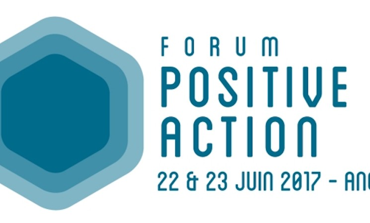 Forum Positive Action - 22&23 juin 2017 - Anglet