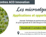 2.10.2020 - Evènement Dématérialisé - Les Rencontres ACD Innovation : Les microalgues – applications et opportunités