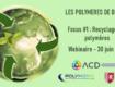 30.06.2021 - Matinée Webinaire : Journée Polymères de demain - Focus recyclage