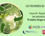 19.10.21 Journée Polymères de demain - Focus #3 Recyclage des polymères